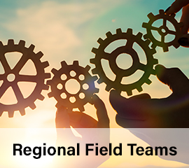 Regional Field Teams